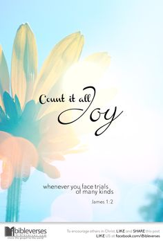 """Therefore brothers and sisters, """"Count it all joy when you meet various trials"""" ~ James Joy Quotes, Bible Verses Quotes, Faith Quotes, Scriptures, Jesus Quotes, Book Of James, James 1, Joy Of The Lord, Walk By Faith"""