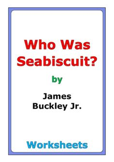 "55 pages of worksheets for the book ""Who Was Seabiscuit?"" by James Buckley Jr."