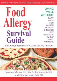 Food Allergy Survival Guide: Surviving and Thriving with Food Allergies and Sensitivities/Vesanto Melina, Dina Aronson, Jo Stepaniak