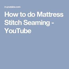 How to do Mattress Stitch Seaming - YouTube