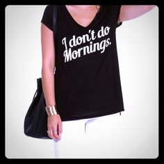 New Windsor I Don't Do Mornings T-Shirt Never worn. In brand new condition. WINDSOR Tops Tees - Short Sleeve