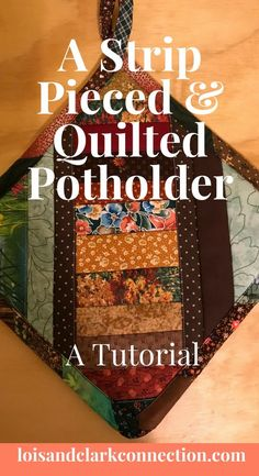 A Potholder tutorial that is strip pieced and quilted with bias binding. It uses InsulBright which keeps the heat away from surfaces. Online tutorial with lots of photos!