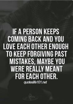 Soulmate And Love Quotes: Soulmate And Love Quotes: Soulmate Quotes : If a person keeps coming back and yo… – Inspirational Quotes True Love Quotes, Quotes To Live By, Lead On Quotes, Not Meant To Be Quotes, Quotes About Love, I Will Always Love You Quotes, Escape Quotes, Fight For Love Quotes, Real Women Quotes