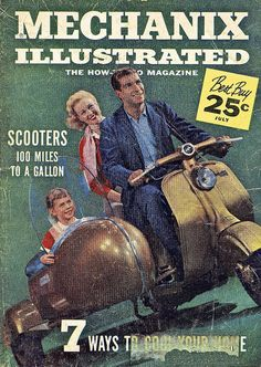 """July, """"Scooters: 100 Miles to a Gallon. Still true. Lambretta Scooter, Vespa Scooters, Motorcycle Posters, Motorcycle Art, Vintage Ads, Vintage Posters, Vintage Vespa, Vintage Italy, Vintage Trends"""