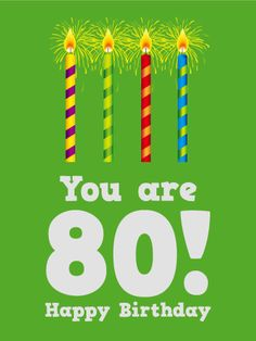 80th Birthday Card What A Fantastic Reason To Celebrate Someone Is Turning The Big