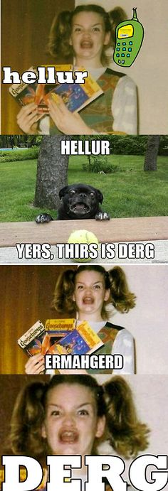 Hellur derg...why do these make me laugh so hard?