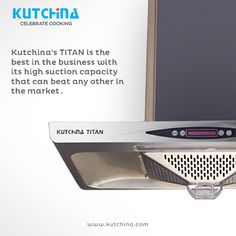 Kutchina TITAN Kitchen Chimney's suction power can beat any other model in the market.To get the Best Deal call Call:+91-33 40500300
