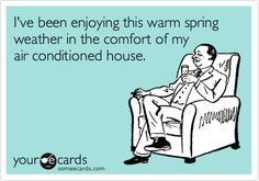 I've been enjoying this warm spring weather in the comfort of my air conditioned house.