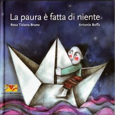LA PAURA E' FATTA DI NIENTE - Antonio Boffa Illustrazione - Children's Illustration Silent Book, International Books, Forever Book, Feelings And Emotions, Typography Prints, Kids And Parenting, Anais Nin, Greek Quotes, Poetry Quotes