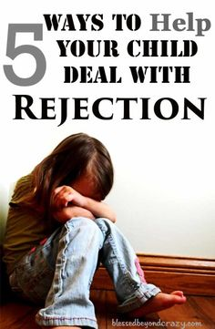 5 Ways to Help Your Child Deal With Rejection - rejection is hard enough for adults to deal with but can be even harder for our children to deal with all of the emotions that come from feeling rejected. Here are a few things you can do to help them.
