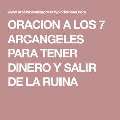 ORACION A LOS 7 ARCANGELES PARA TENER DINERO Y SALIR DE LA RUINA