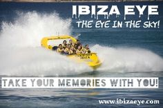 Take your memories with you... with Ibiza Eye!