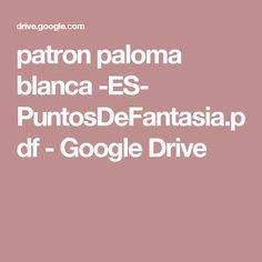 patron paloma blanca -ES- PuntosDeFantasia.pdf - Google Drive