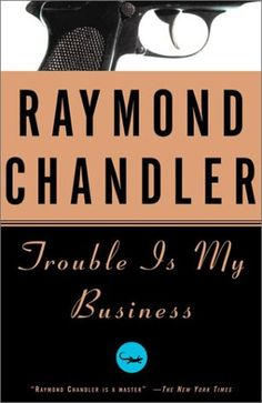 Trouble Is My Business by Raymond Chandler,http://www.amazon.com/dp/0394757645/ref=cm_sw_r_pi_dp_R2uMsb0HQ8V9WJB3