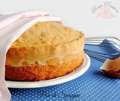 Sponge cake: the secrets to make it perfect -  Pan di Spagna: i segreti per renderlo perfetto