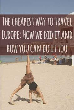 Get an idea of how expensive (or cheap) your trip will be with these tips  and tricks for budget traveling. An introduction to alternative cheap  options for accommodation, transportation and tourism as well as our own  personal spreadsheet from our two months of travelling Europe.