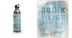 DRINK HOPE @WorldVisionACT:s  This is my entry for the Miir bottle design project. Every bottle MiiR sells gives one person water for a year - and the winning designs will add another dollar per sale to well digging across the globe! That's big news. Check it out and vote!
