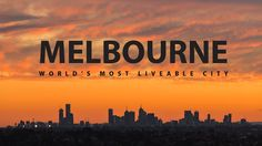 Melbourne - World's Most Liveable City