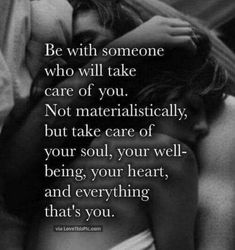 Quotes and inspiration about Love QUOTATION - Image : As the quote says - Description Be With Someone Who Will Take Care Of Your Soul Great Quotes, Quotes To Live By, Me Quotes, Inspirational Quotes, Wisdom Quotes, Man I Love Quotes, Amazing Women Quotes, Thankful Love Quotes, Perfect Couple Quotes