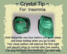 Holding Malachite in one hand before you go to sleep and keep holding it when you go to bed. Your sleep pattern will improve the first night  and should return to normal after two weeks.  Carrying Hematite and Amethyst can also help.