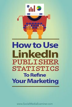 LinkedIn Publisher now offers the ability to review stats for your published posts, which helps you refine messaging, target the right audience and directly engage with the people who interact with you.  In this article Ill share how to access LinkedIn P