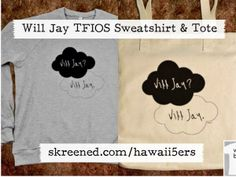 Really excited about these Will Jay & TFIOS inspired sweatshirts & tote bags! @willjayIM5 http://skreened.com/hawaii5ers pic.twitter.com/A0rg8H3zh5 (via Twitter / hawaii5ers)
