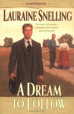 A Dream to Follow (Return to Red River #1) by Lauraine Snelling. $9.99. Publisher: Bethany House Publishers (August 31, 2001). Author: Lauraine Snelling. 318 pages