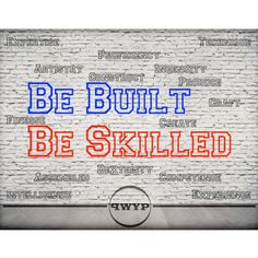 Be Built..Be Skilled!