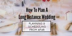 How To Plan Your Long Distance Wedding, Part 2: Planning & Scheduling From Afar