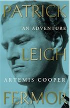 Patrick Leigh Fermor: An Adventure by Artemis Cooper – review | Books | The Guardian