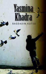 Yasmina Khadra: Bagdadin kutsu