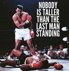 #motivation #perfect no one is taller than the last man standing
