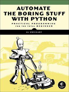 Invent with Python Bookshelf - Free Python Programming Books ~~~~~~~~~~~~~~~~~~~~~~~ see also: http://automatetheboringstuff.com/