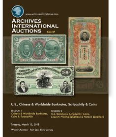 Auction of Fine and Rare Financial History: March 13th, U.S, Chinese & Worldwide Banknotes, Scripophily & Coins, in 2 Sessions,  beginning at 10:30 ET  View our Virtual Catalogue at https://archivesinternational.auctioneersvault.com/catalog/Archives47/  Visit us at  www.archivesinternational.com View, Register, Bid. Hold Onto History™