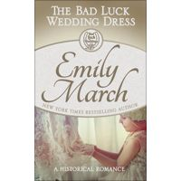 The Bad Luck Wedding Dress by Emily March