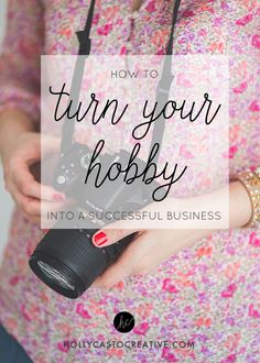 5 Tips To Turn Your Hobby Into a Successful Business