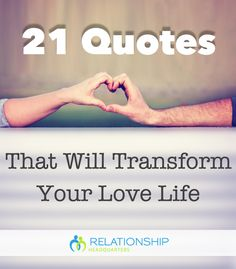 21 powerful relationship quotes that will transform your love life. #relationshipadvice