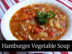 Hamburger Vegetable Soup - sub barley and mixed veggies for rice and tomatoes, serve w Oatmeal Choc Chip Muffins