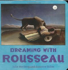 Dreaming with Rousseau (Mini Masters) by Julie Merberg http://smile.amazon.com/dp/0811857123/ref=cm_sw_r_pi_dp_s7lWtb0TMVX4ADN7