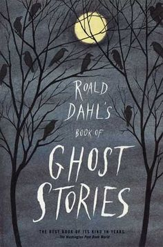 Roald Dahl's Book of Ghost Stories. | Books To Give As Gifts For Every Occasion