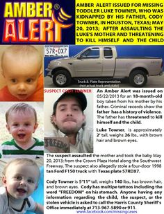 Amber Alert - Luke Towner - Houston, Texas 5/20/13 Please share and pray for his safe return to his mother.