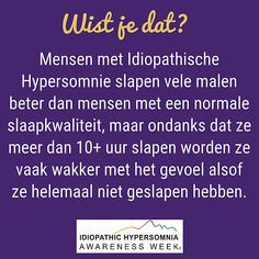 The international Idiopathic Hypersomnia Awareness Week is an annual event held in the first full week in September. It is a worldwide event with the aim to bring together people from all over the world to raise awareness of Idiopathic Hypersomnia. Idiopathic Hypersomnia, Slow Wave Sleep, Sleep Studies, Brain Waves, Disorders