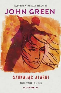 """Szukając Alaski"" John Green przeł. Anna Sak John Green, New York Times, Alaska, Books To Read, Reading, Movie Posters, Anna, Literatura, Nice"