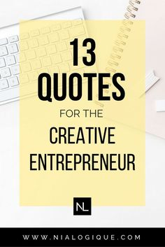 13 of the most inspiring, motivating quotes for the creative entrepreneur and creative business! #onlinebusiness #startup #followback #entrepreneur