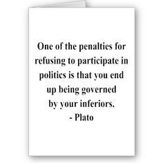 Quote from Plato~~~Please remember this next election!!!!