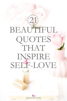 21 quotes to help inspire self-love, and make it easier to see how wonderful you are and the beauty within yourself. Think about how not loving yourself is holding you back. When we choose actions that support our mental, physical and spiritual well-being, self-love can become a certainty. Click through to find a quote that inspires you. Pin it now and read it when you need a little self-love inspiration.