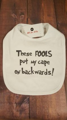 Baby Bibs, Baby Clothes, These Fools Put My Cape On Backwards, Newborn Infant neugeborene babykleidung Funny Baby Bibs, Funny Babies, Diy Baby Boy Bibs, Onesies Baby Boy, Cool Onesies, Funny Baby Shower Gifts, Funny Baby Shirts, Baby Boys, Baby Gifts For Boys