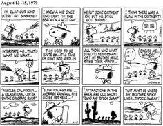 In a series beginning on August 13, 1979, Snoopy and four birds go to visit Snoopy's brother Spike in Needles, California.