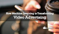 How Machine Learning is Transforming Video Advertising