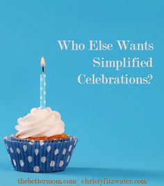 Do you feel the pressure to make every party perfect? To design and decorate and plan wonder for every gathering? Sometimes, what we and our children need most is simplicity. Do you need to lay down perfection? You can drop it right here.
